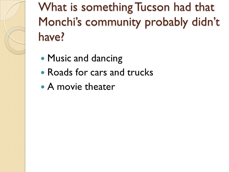 What is something Tucson had that Monchi's community probably didn't have