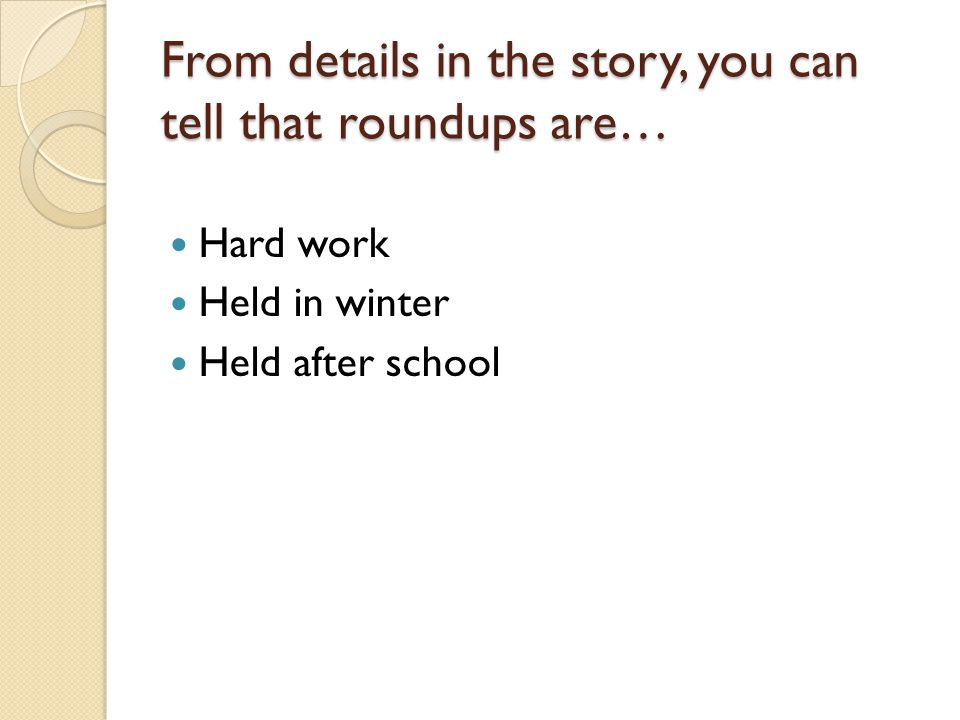 From details in the story, you can tell that roundups are…