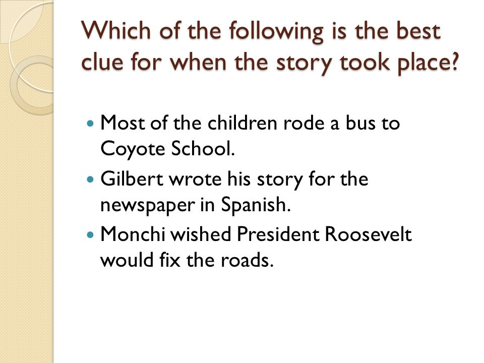 Which of the following is the best clue for when the story took place