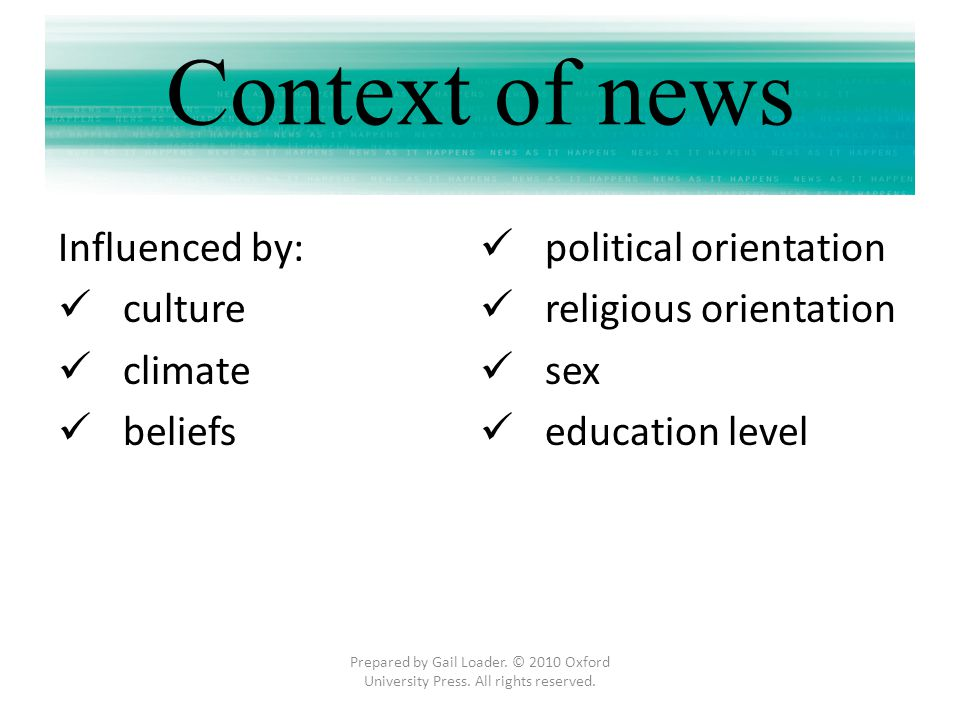 Context of news Influenced by: political orientation culture