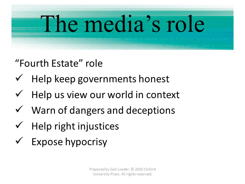 The media's role Fourth Estate role Help keep governments honest