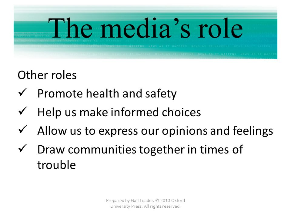 The media's role Other roles Promote health and safety