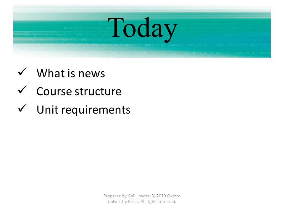 Today What is news Course structure Unit requirements