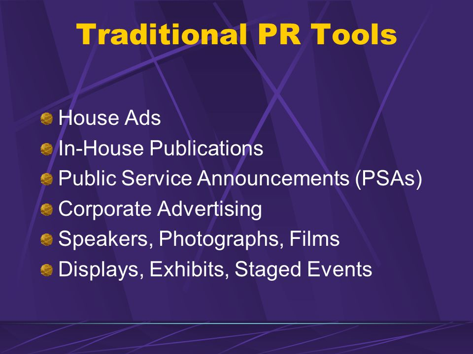 Traditional PR Tools House Ads In-House Publications