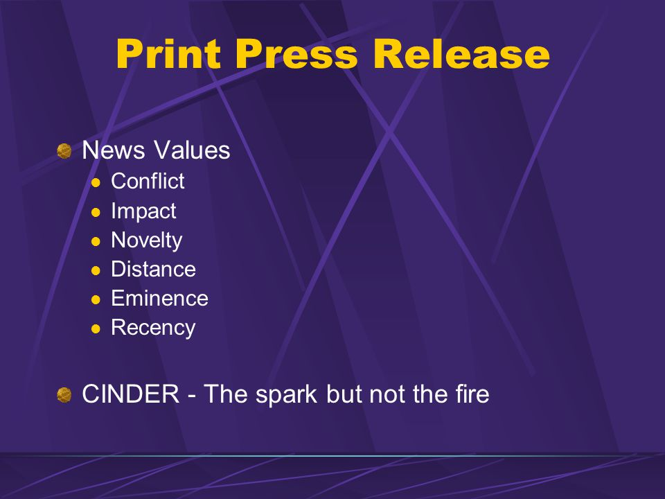 Print Press Release News Values CINDER - The spark but not the fire