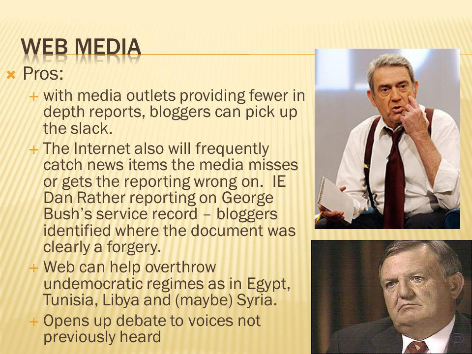 Web media Pros: with media outlets providing fewer in depth reports, bloggers can pick up the slack.
