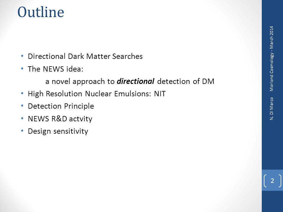 Outline Directional Dark Matter Searches The NEWS idea: