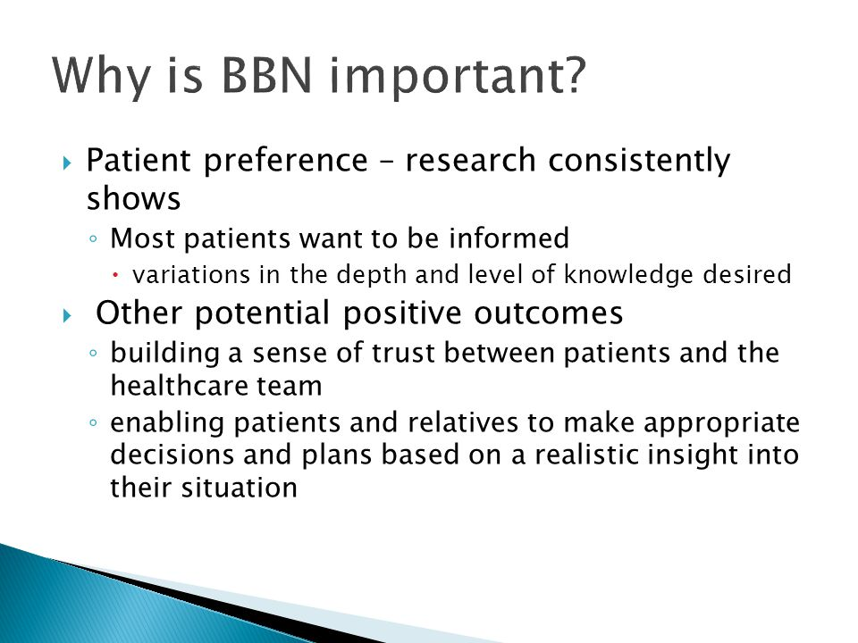 Why is BBN important Patient preference – research consistently shows