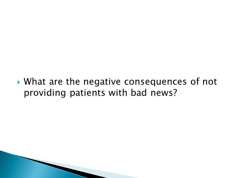 What are the negative consequences of not providing patients with bad news