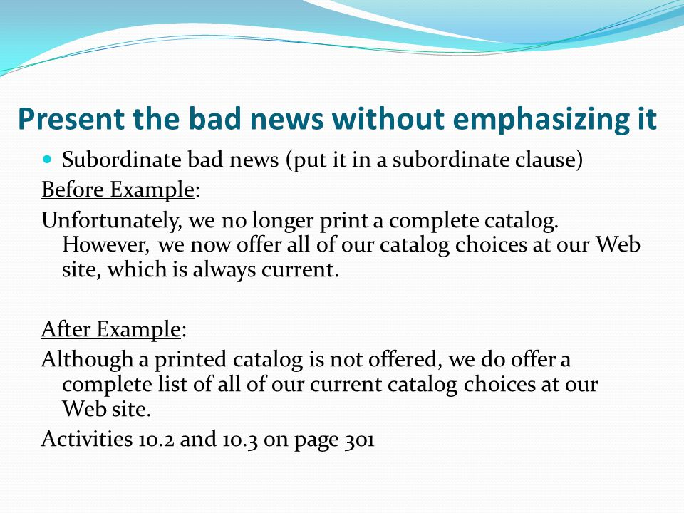 Present the bad news without emphasizing it