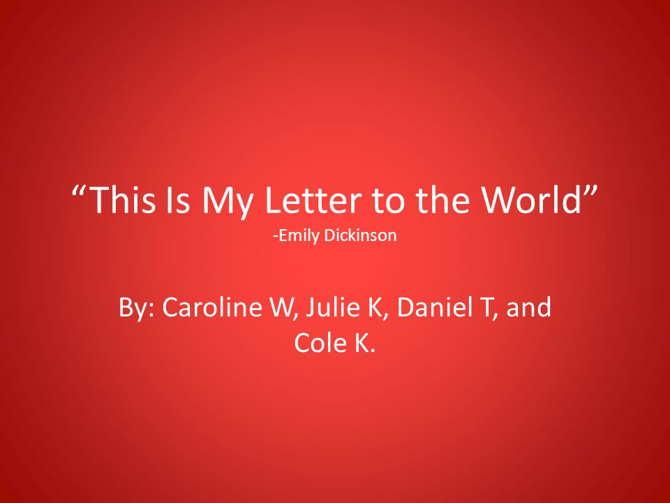 This Is My Letter to the World -Emily Dickinson
