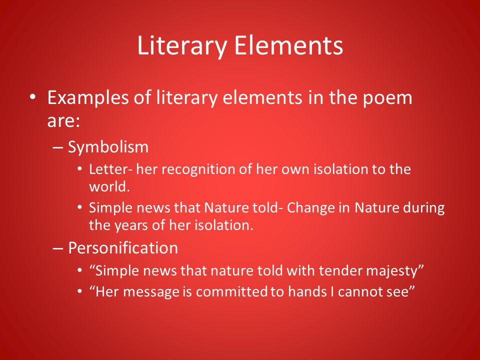 Literary Elements Examples of literary elements in the poem are: