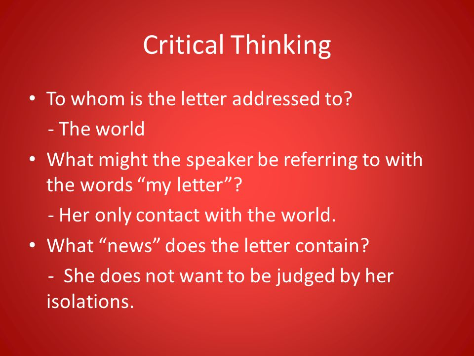 Critical Thinking To whom is the letter addressed to - The world