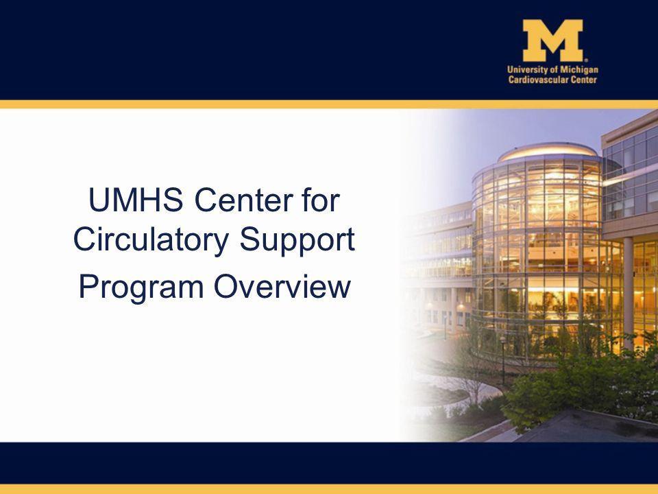 UMHS Center for Circulatory Support Program Overview