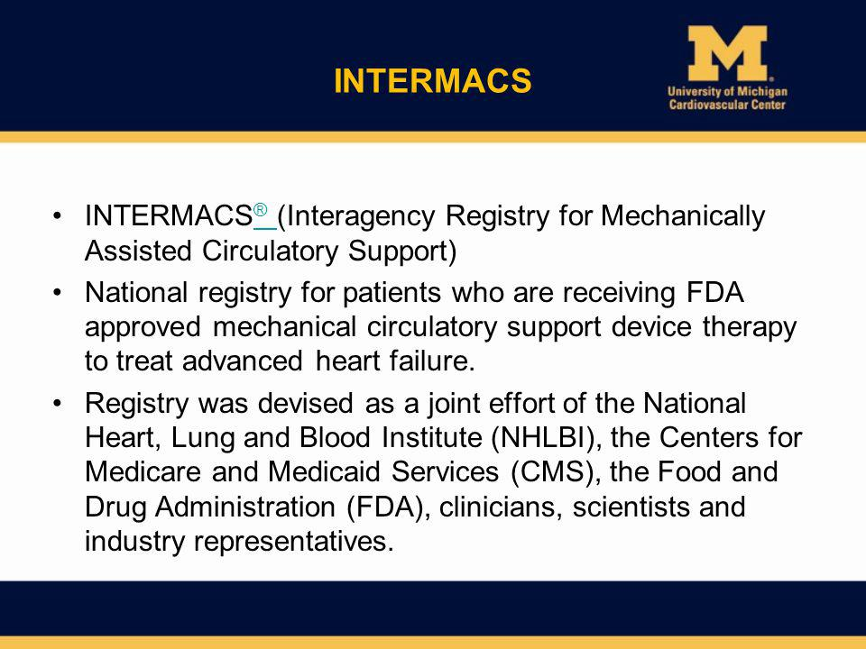 INTERMACS INTERMACS® (Interagency Registry for Mechanically Assisted Circulatory Support)