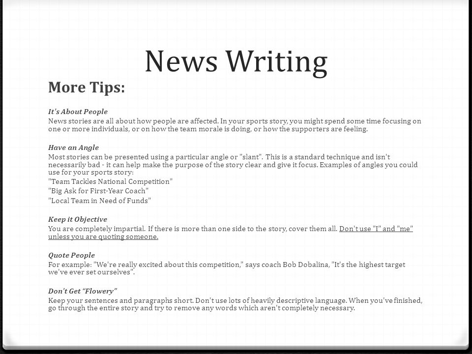 News Writing More Tips: It s About People
