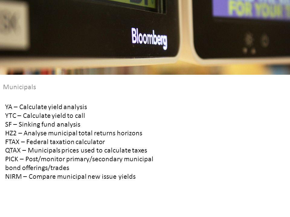 Municipals YA – Calculate yield analysis. YTC – Calculate yield to call. SF – Sinking fund analysis.