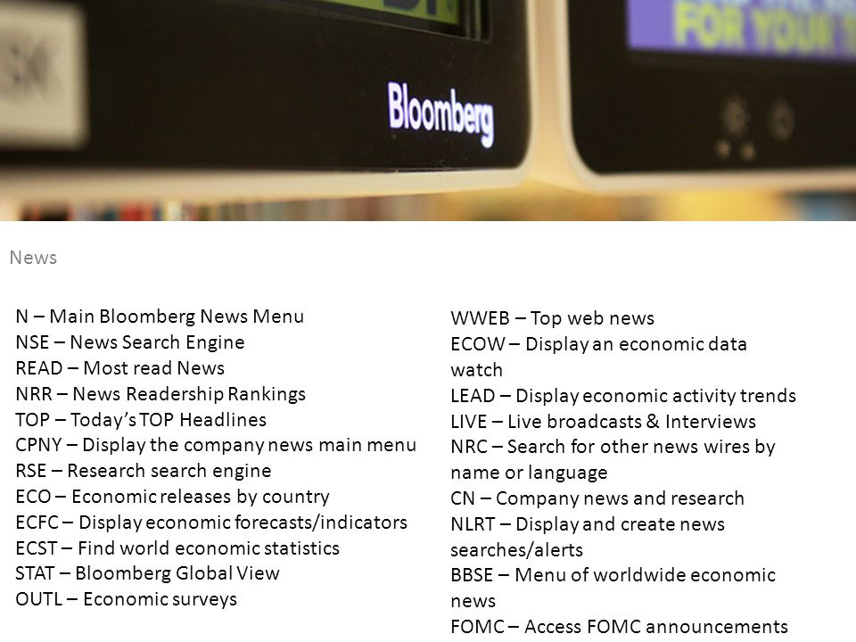 News N – Main Bloomberg News Menu. NSE – News Search Engine. READ – Most read News. NRR – News Readership Rankings.