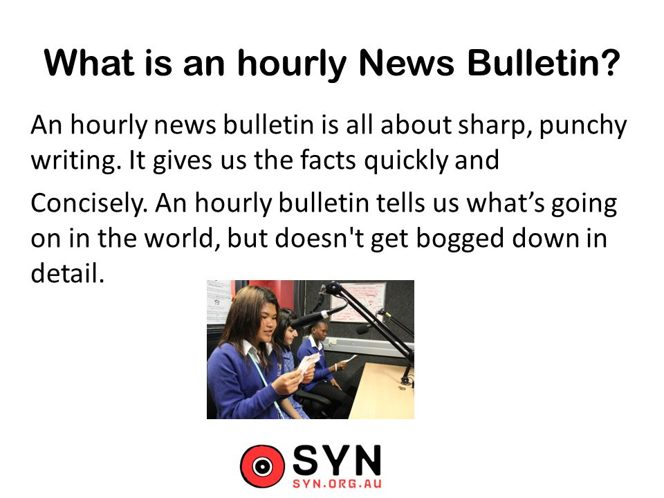 What is an hourly News Bulletin