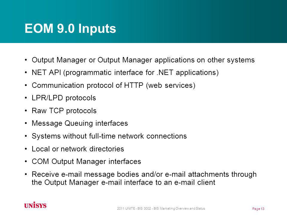 EOM 9.0 Inputs Output Manager or Output Manager applications on other systems. NET API (programmatic interface for .NET applications)