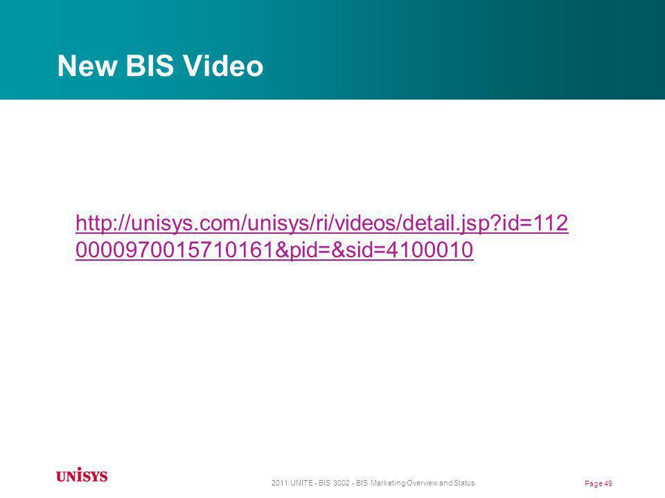 New BIS Video http://unisys.com/unisys/ri/videos/detail.jsp id=1120000970015710161&pid=&sid=4100010.