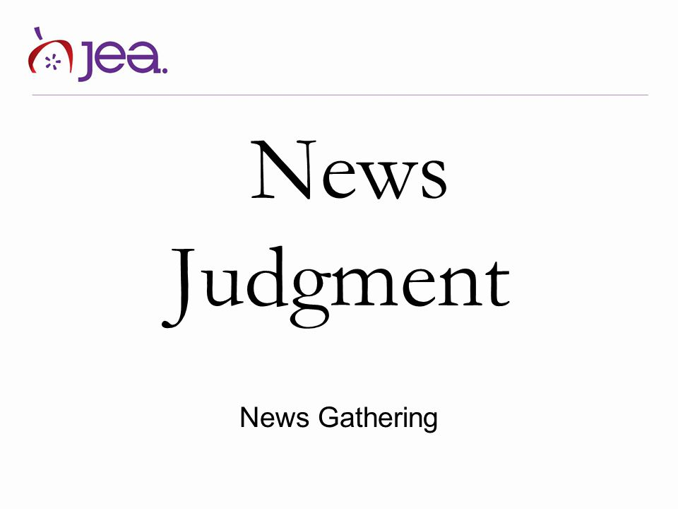 News Judgment News Gathering