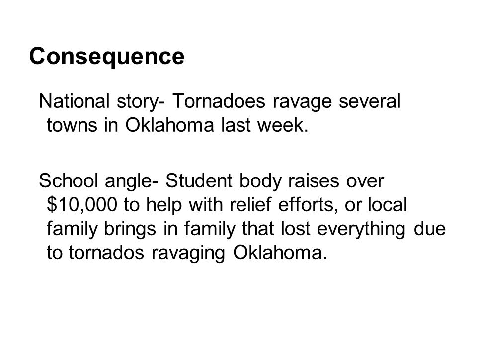 Consequence National story- Tornadoes ravage several towns in Oklahoma last week.