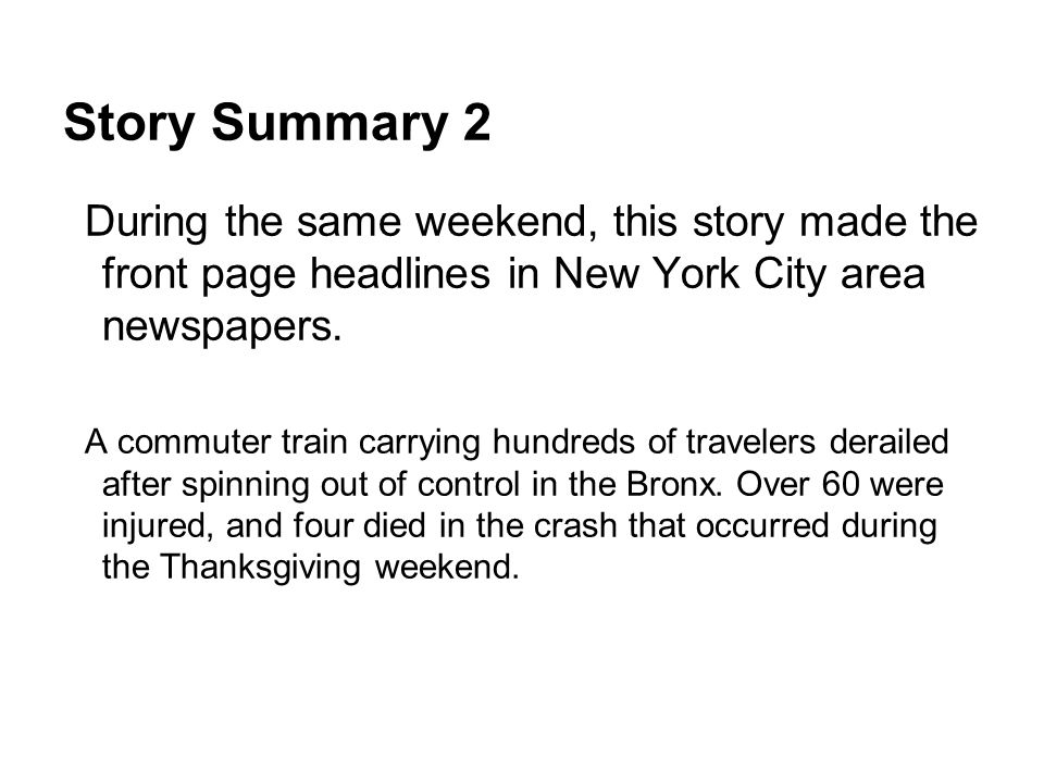 Story Summary 2 During the same weekend, this story made the front page headlines in New York City area newspapers.