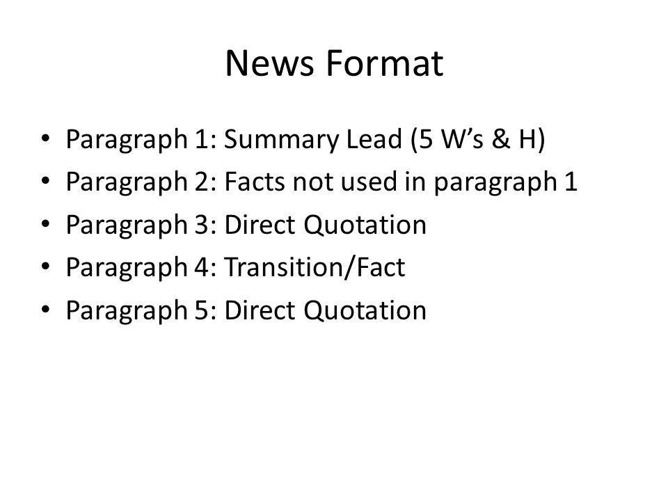 News Format Paragraph 1: Summary Lead (5 W's & H)