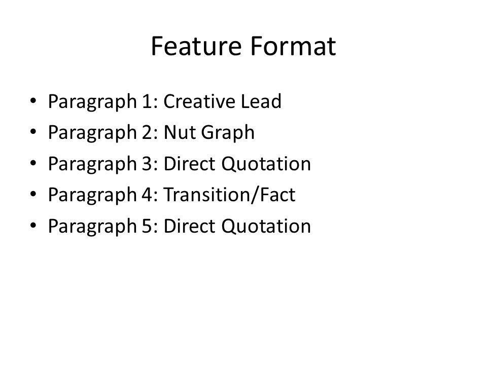 Feature Format Paragraph 1: Creative Lead Paragraph 2: Nut Graph