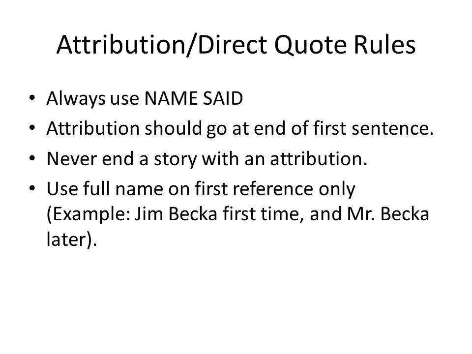 Attribution/Direct Quote Rules