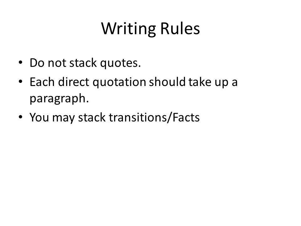 Writing Rules Do not stack quotes.