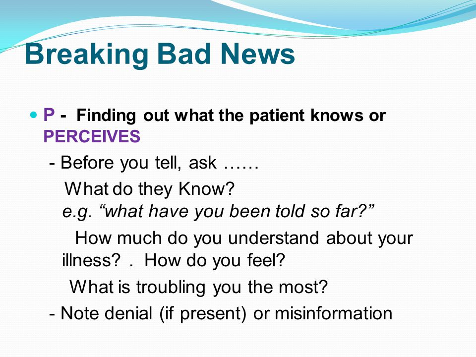 Breaking Bad News P - Finding out what the patient knows or PERCEIVES