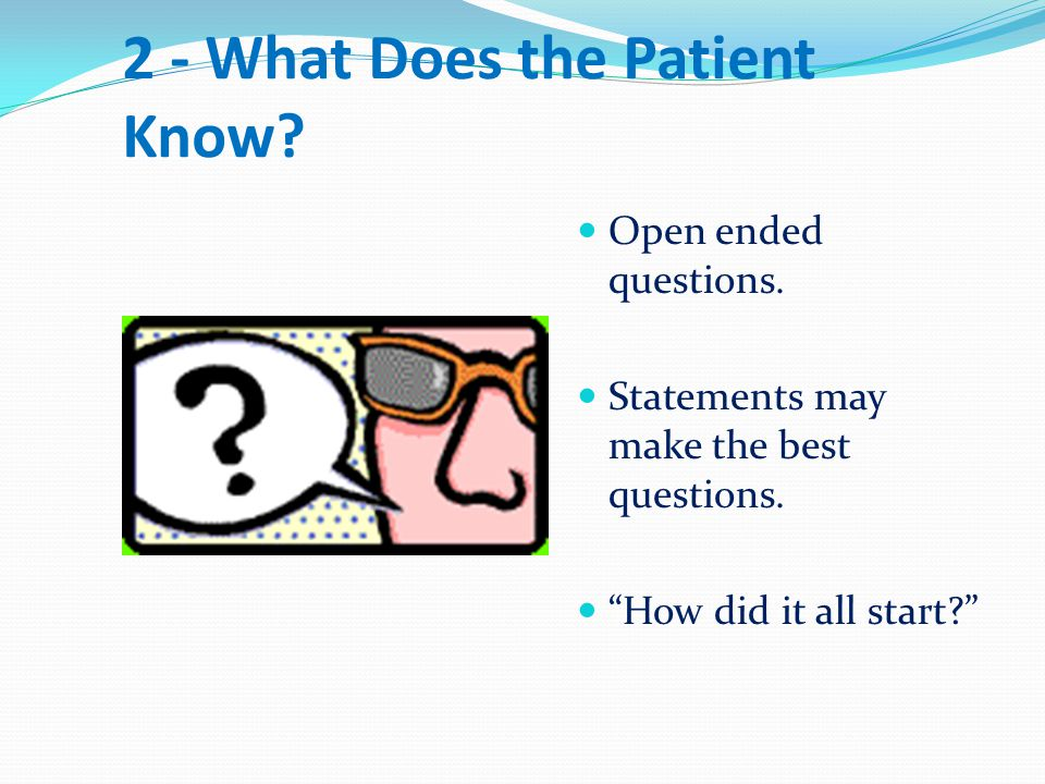 2 - What Does the Patient Know