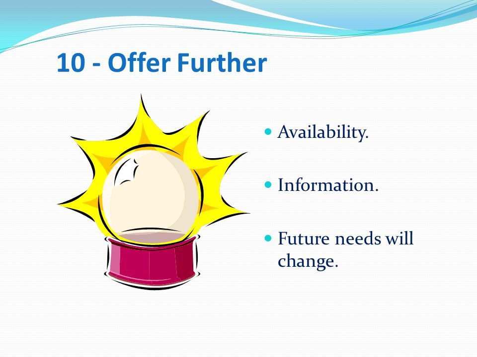 10 - Offer Further Availability. Information.