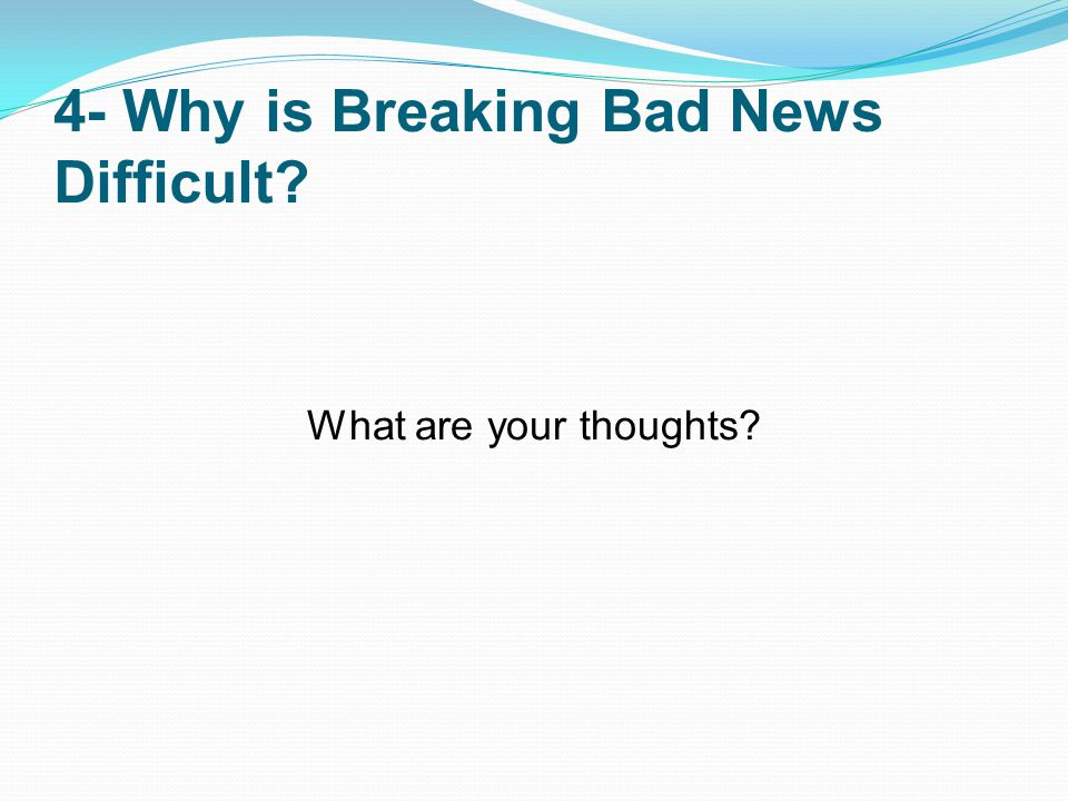 4- Why is Breaking Bad News Difficult