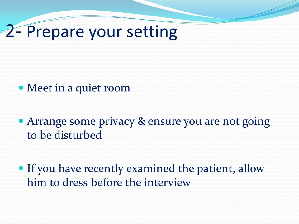 2- Prepare your setting Meet in a quiet room