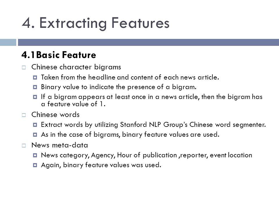 4. Extracting Features 4.1Basic Feature Chinese character bigrams