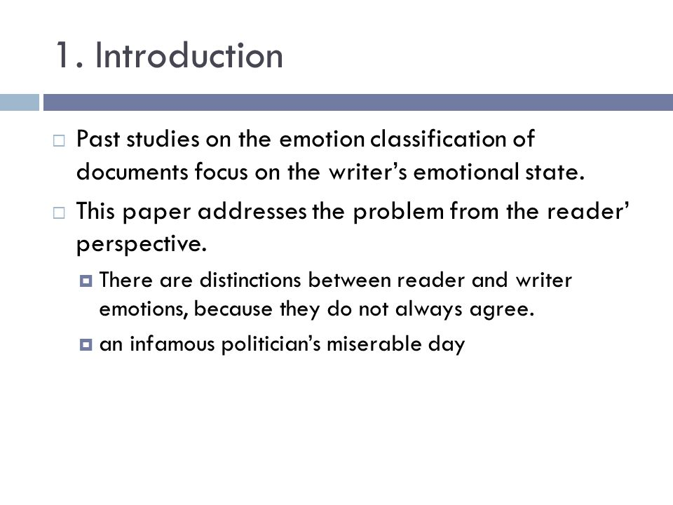 1. Introduction Past studies on the emotion classification of documents focus on the writer's emotional state.