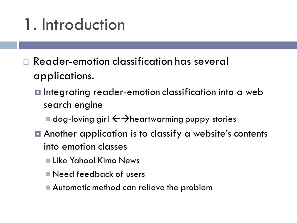 1. Introduction Reader-emotion classification has several applications. Integrating reader-emotion classification into a web search engine.