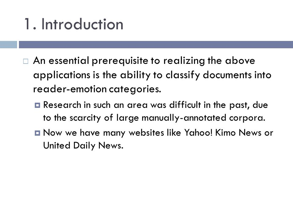 1. Introduction An essential prerequisite to realizing the above applications is the ability to classify documents into reader-emotion categories.