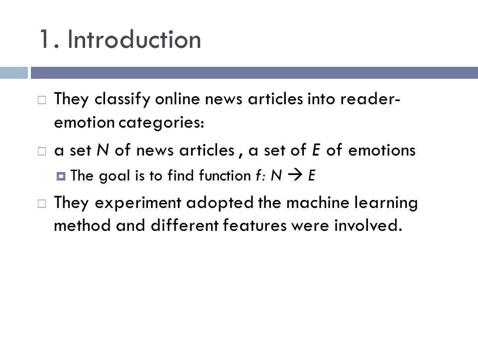 1. Introduction They classify online news articles into reader- emotion categories: a set N of news articles , a set of E of emotions.