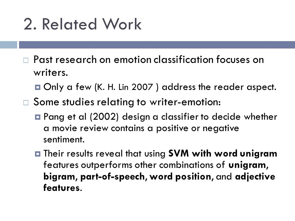 2. Related Work Past research on emotion classification focuses on writers. Only a few (K. H. Lin 2007 ) address the reader aspect.