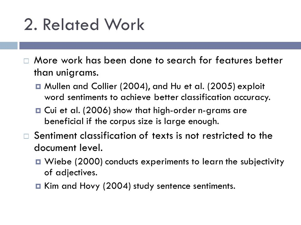 2. Related Work More work has been done to search for features better than unigrams.