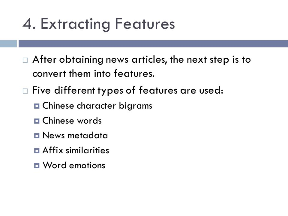 4. Extracting Features After obtaining news articles, the next step is to convert them into features.