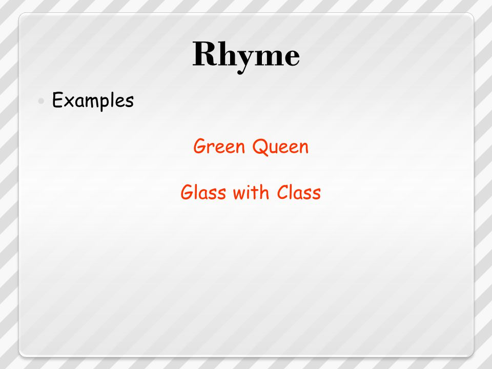 Rhyme Examples Green Queen Glass with Class