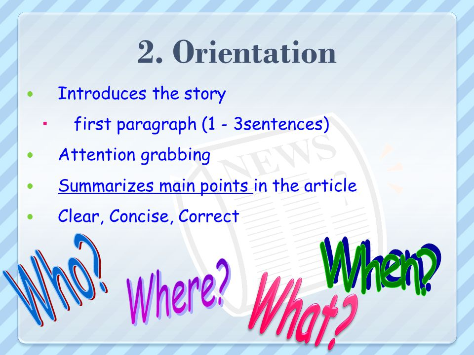 2. Orientation Who When Where What Introduces the story