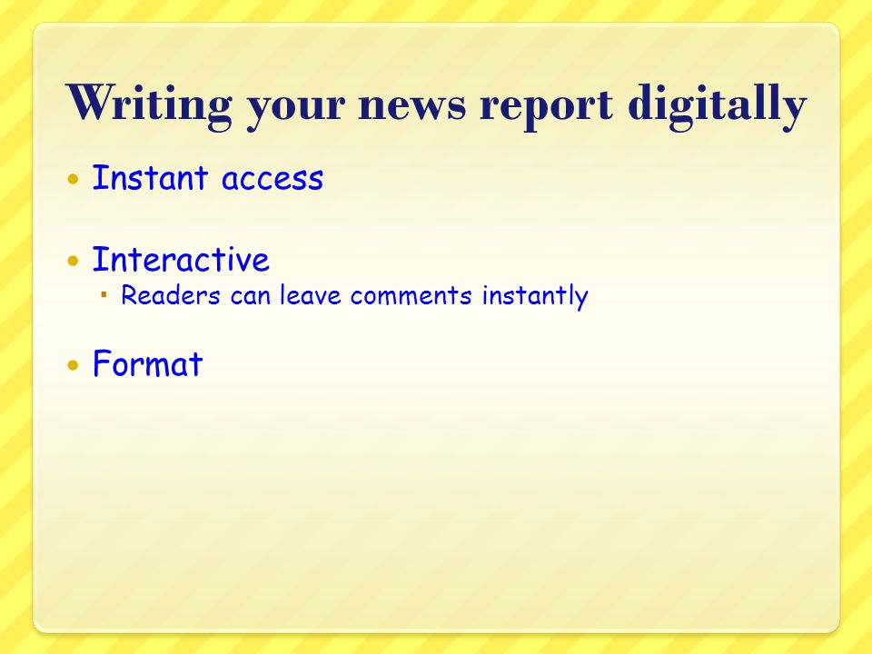 Writing your news report digitally
