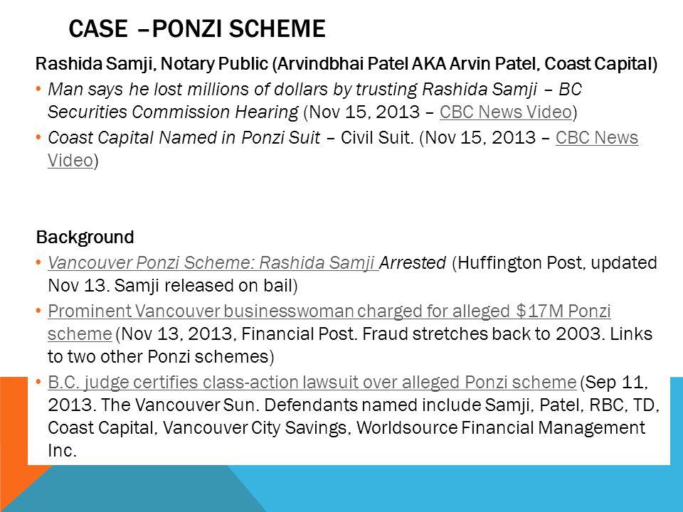 Case –Ponzi Scheme Rashida Samji, Notary Public (Arvindbhai Patel AKA Arvin Patel, Coast Capital)