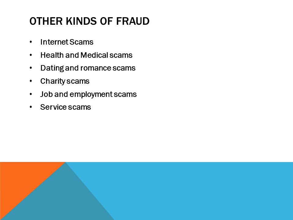 Other Kinds of Fraud Internet Scams Health and Medical scams